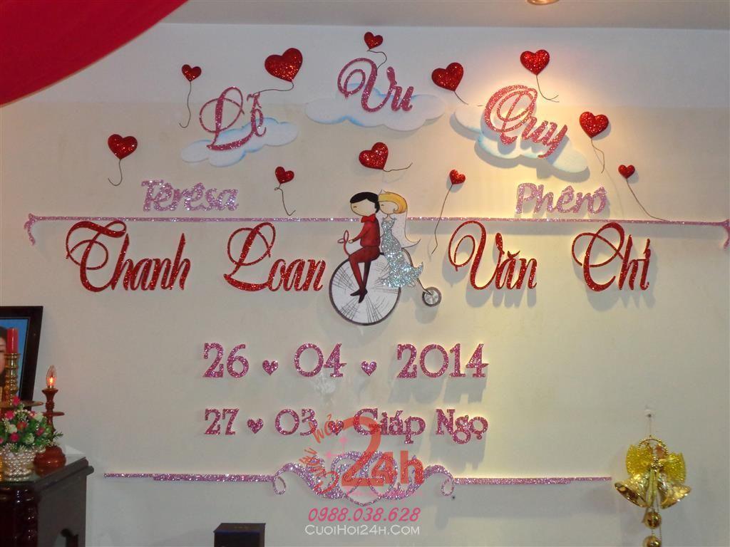 Dịch vụ cưới hỏi 24h trọn vẹn ngày vui chuyên trang trí nhà đám cưới hỏi và nhà hàng tiệc cưới | Cắt dán chữ xốp Thanh Loan & Văn Chí
